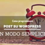 Come programmare post su Wordpress